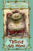Trolls Go Home!: Epub eBook Edition