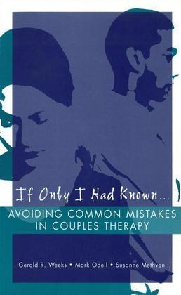 If Only I Had Known...: Avoiding Common Mistakes in Couples Therapy