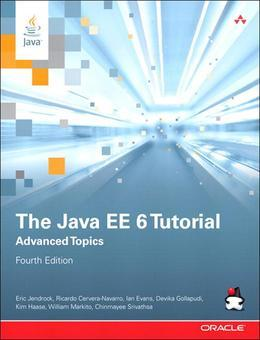 Java EE 6 Tutorial, The: Advanced Topics, 4/e