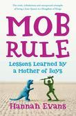 Mob Rule: Lessons Learned by a Mother of Boys