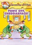 Geronimo Stilton #6: Paws Off, Cheddarface!