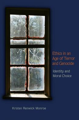 Ethics in an Age of Terror and Genocide: Identity and Moral Choice