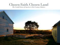Chosen Faith, Chosen Land: The Untold Story of America's 21st Century Shakers