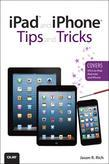 iPad and iPhone Tips and Tricks (Covers iOS 6 on iPad, iPad mini, and iPhone), 2/e