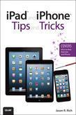 iPad and iPhone Tips and Tricks (Covers iOS 6 on iPad, iPad mini, and iPhone), 2/e