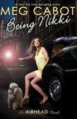 Airhead Book 2: Being Nikki: An Airhead Novel