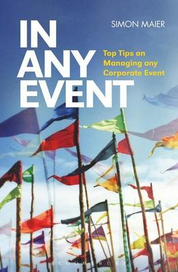 In Any Event: Top Tips on Managing Any Corporate Event