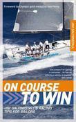 On Course to Win: Jim Saltonstall's Racing Tips for Sailors