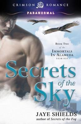 Secrets of the Sky: Book Two of the Immortals in Alameda Series