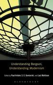 Understanding Bergson, Understanding Modernism