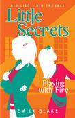 Little Secrets #1: Playing with Fire