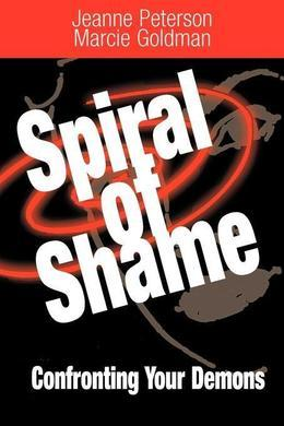 A Spiral of Shame: Confronting Your Demons