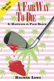 A Fair Way to Die: It Happened in Palm Beach