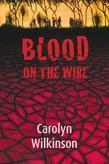 Blood on the Wire