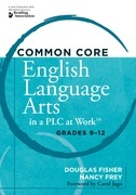 Common Core English Language Arts in a PLC at Workââ??¢, Grades 9-12