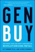 Gen BuY: How Tweens, Teens and Twenty-Somethings Are Revolutionizing Retail