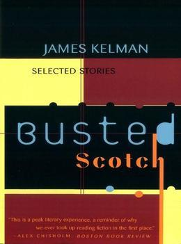 Busted Scotch: Selected Stories