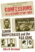 Confessions of a Second Story Man: Junior Kripplebauer and the K & A Gang