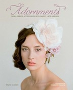 Adornments: Sew & Create Accessories with Fabric, Lace & Beads