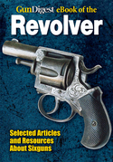 Gun Digest eBook of Revolvers