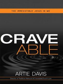Craveable: The irresistible Jesus in me