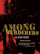 Among Murderers: Life after Prison