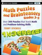 Math Puzzles and Brainteasers, Grades 3-5: Over 300 Puzzles that Teach Math and Problem-Solving Skills