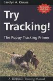 Try Tracking! The Puppy Tracking Primer