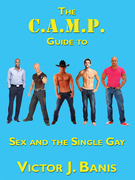 The C.A.M.P. Guide to Sex and the Single Gay