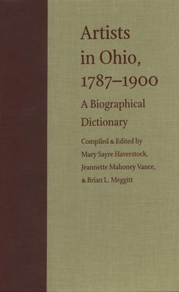 Artists in Ohio, 1787-1900: A Biographical Dictionary