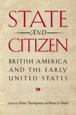State and Citizen: British America and the Early United States