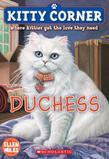 Kitty Corner #3: Duchess