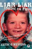 Liar, Liar, Mullet On Fire: Extinguishing Lies We Believe with God's Truth