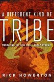 A Different Kind of Tribe: Embracing the New Small-Group Dynamic