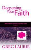 Deepening Your Faith: Messages from the Gospel of John, Volume Two