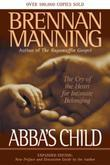 Abba's Child: The Cry of the Heart for Intimate Belonging  Expanded Edition: New Preface and Discussion Guide by the Author
