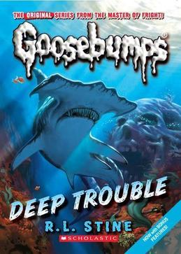 Classic Goosebumps #2: Deep Trouble