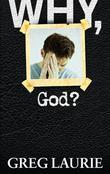 Why, God?