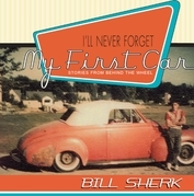 I'll Never Forget My First Car: Stories from Behind the Wheel