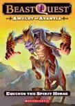 Beast Quest #20: Amulet of Avantia: Equinus the Spirit Horse: Equinus the Spirit Horse