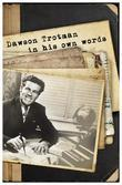 Dawson Trotman: In His Own Words