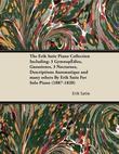 The Erik Satie Piano Collection Including: 3 Gymnopedies, Gnossienes, 3 Nocturnes, Descriptions Automatique and Many Others by Erik Satie for Solo Pia