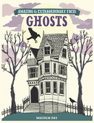 Amazing & Extraordinary Facts - Ghosts