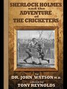 Sherlock Holmes and the Adventure of the Cricketers