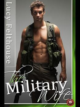 The Military Wife: Three Military Erotic Romance Stories