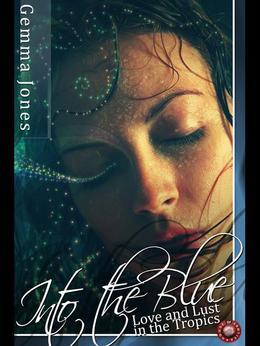 Into the Blue: Love and Lust in the Tropics