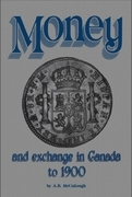 Money and Exchange in Canada to 1900