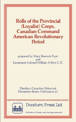 Rolls of the Provincial (Loyalist) Corps, Canadian Command American Revolutionary Period