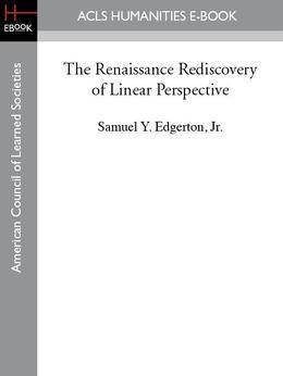 The Renaissance Rediscovery of Linear Perspective