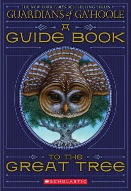 Guardians of Ga'Hoole: A Guide Book to the Great Tree